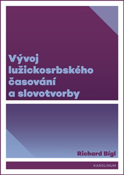 Obálka titulu Vývoj lužickosrbského časování a slovotvorby