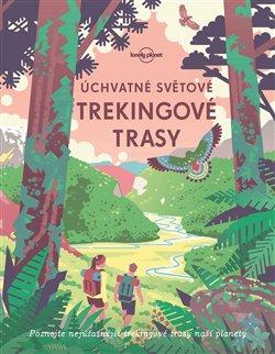 Obálka titulu Úchvatné světové trekingové trasy