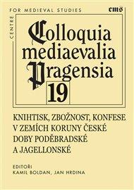 Knihtisk, zbožnost, konfese v zemích Koruny české doby poděbradské a jagellonské