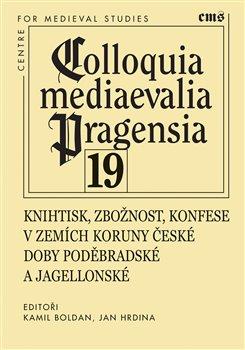Obálka titulu Knihtisk, zbožnost, konfese v zemích Koruny české doby poděbradské a jagellonské