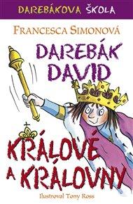 Darebák David – králové a královny