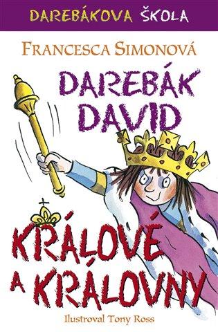 Darebák David – králové a královny - Francesca Simonová | Booksquad.ink