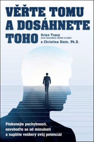 Věřte tomu a dosáhněte toho!:Překonejte pochybnosti, osvoboďte se od minulosti a naplňte veškerý svůj potenciál - Christina Stein, | Booksquad.ink