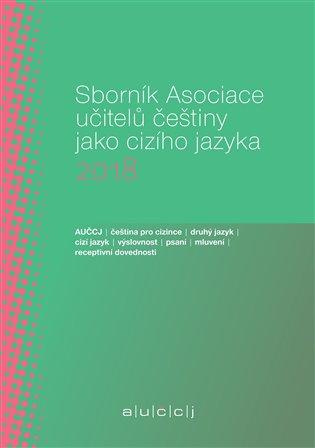 Sborník Asociace učitelů češtiny jako cizího jazyka 2018