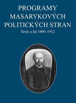 Obálka titulu Programy Masarykových politických stran