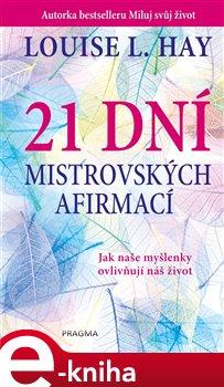 Obálka titulu 21 dní mistrovských afirmací