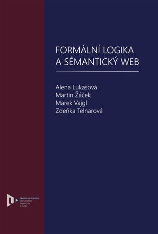 Formální logika a sémantický web - Alena Lukasová, | Booksquad.ink