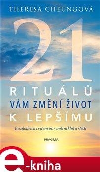 Obálka titulu 21 rituálů vám změní  život k lepšímu