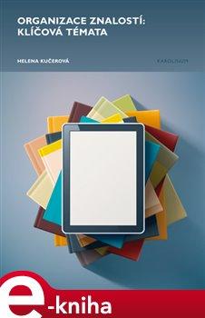 Obálka titulu Organizace znalostí: klíčová témata