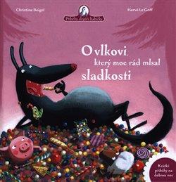 Obálka titulu O vlkovi, který moc rád mlsal sladkosti