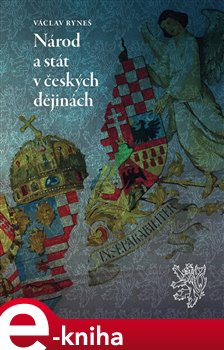 Obálka titulu Národ a stát v českých dějinách