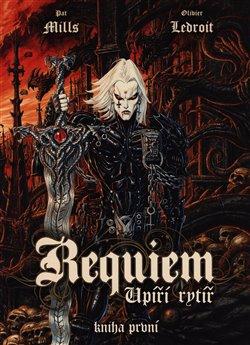 Obálka titulu Requiem, upíří rytíř 1: Vzkříšení