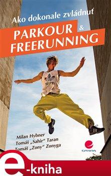 Obálka titulu Ako dokonale zvládnuť parkour a freerunning