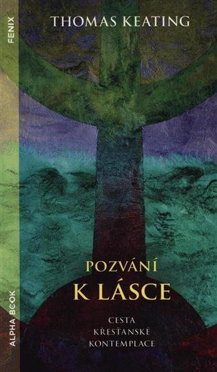 Pozvání k lásce:Cesta křesťanské kontemplace - Thomas Keating | Replicamaglie.com