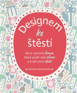 Obálka titulu Designem ke štěstí