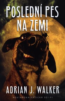 Obálka titulu Poslední pes na Zemi
