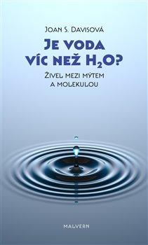Obálka titulu Je voda víc než H2O?