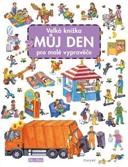 Obálka titulu Velká knížka MŮJ DEN pro malé vypravěče
