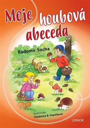 Moje houbová abeceda - Radomír Socha | Booksquad.ink