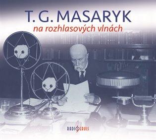 T. G. Masaryk na rozhlasových vlnách