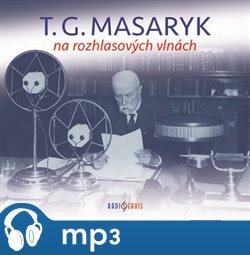 Obálka titulu T. G. Masaryk na rozhlasových vlnách
