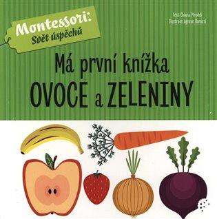 Má první knížka ovoce a zeleniny - Chiara Piroddi | Booksquad.ink