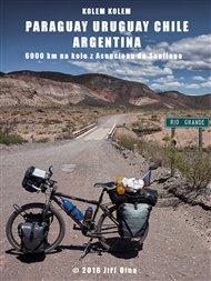 Kolem kolem Paraguaye, Uruguaye, Argentiny a Chile