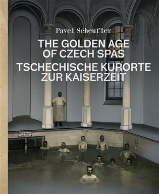 The Golden Age of Czech Spas / Tschechische Kurorte zur Kaiserzeit