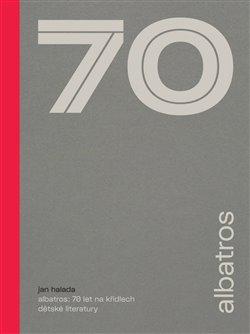 Obálka titulu Albatros: 70 let na křídlech dětské literatury