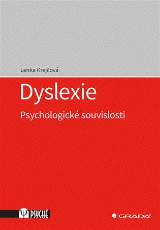 Dyslexie:Psychologické souvislosti - Lenka Krejčová   Booksquad.ink