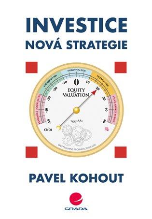 Investice:Nová strategie - Pavel Kohout   Booksquad.ink