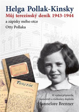 Můj Terezínský deník 1943-1944 - Helga Pollak - Kinsky   Booksquad.ink