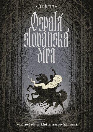 Ospalá slovanská díra - Vražedný démon řádí ve středověkém Zlíně