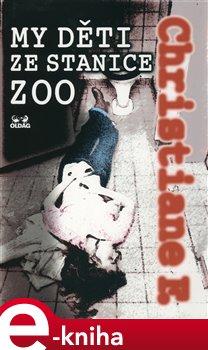 My děti ze stanice ZOO - Christiane F. e-kniha