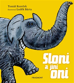 Sloni a jiní oni - Tomáš Roreček   Booksquad.ink