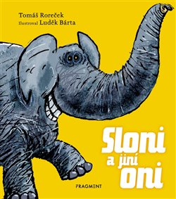 Obálka titulu Sloni a jiní oni