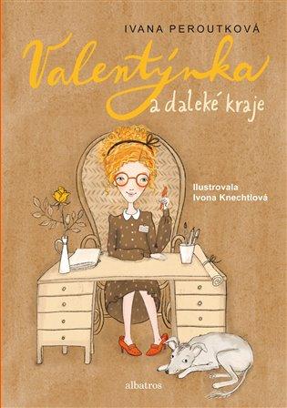 Valentýnka a daleké kraje - Ivana Peroutková | Booksquad.ink
