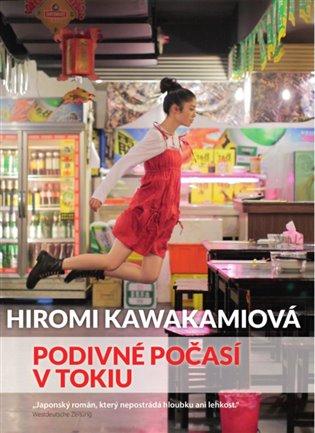 Podivné počasí v Tokiu - Hiromi Kawakamiová | Booksquad.ink