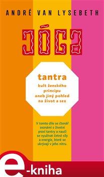 Obálka titulu Tantra, kult ženského principu aneb jiný pohled na život a sex