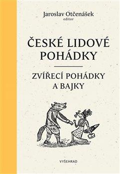 Obálka titulu České lidové pohádky I - Zvířecí Pohádky a bajky