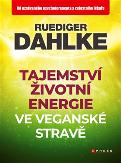 Obálka titulu Tajemství životní energie ve veganské stravě