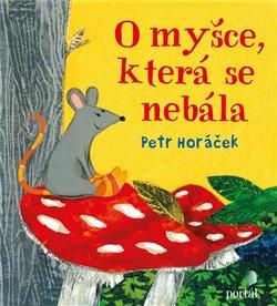 Obálka titulu O myšce, která se nebála