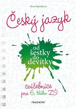 Obálka titulu Český jazyk od šestky do devítky - cvičebnice pro 6. třídu ZŠ