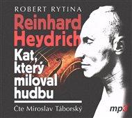 Reinhard Heydrich - Kat, který miloval hudbu