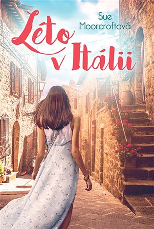 Léto v Itálii - Sue Moorcroftová | Booksquad.ink