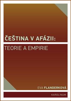Obálka titulu Čeština v afázii: teorie a empirie