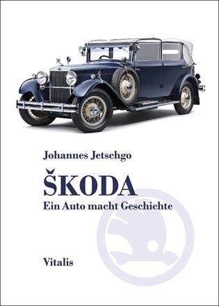 Škoda - Ein Auto macht Geschichte