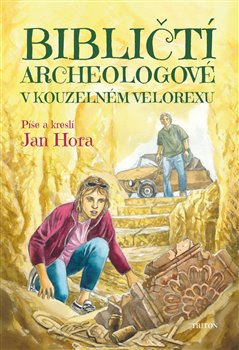 Obálka titulu Bibličtí archeologové v kouzelném velorexu