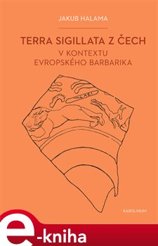 Terra sigillata z Čech v kontextu evropského barbarika