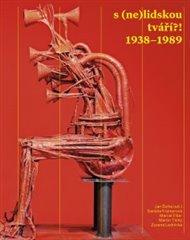 S (ne)lidskou tváří?! 1938 – 1989